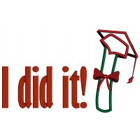 I did it Graduation School Diploma Applique Machine Embroidery Digitized Design Pattern