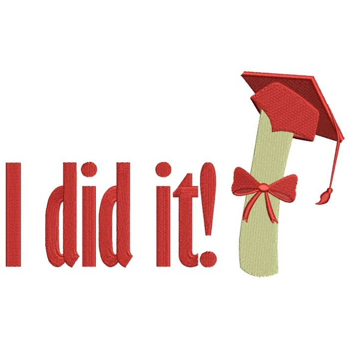 I did it Graduation School Diploma Filled Machine Embroidery Digitized Design Pattern