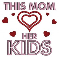 This Mom Loves Her Kids Heart Applique Machine Embroidery Digitized Design Pattern