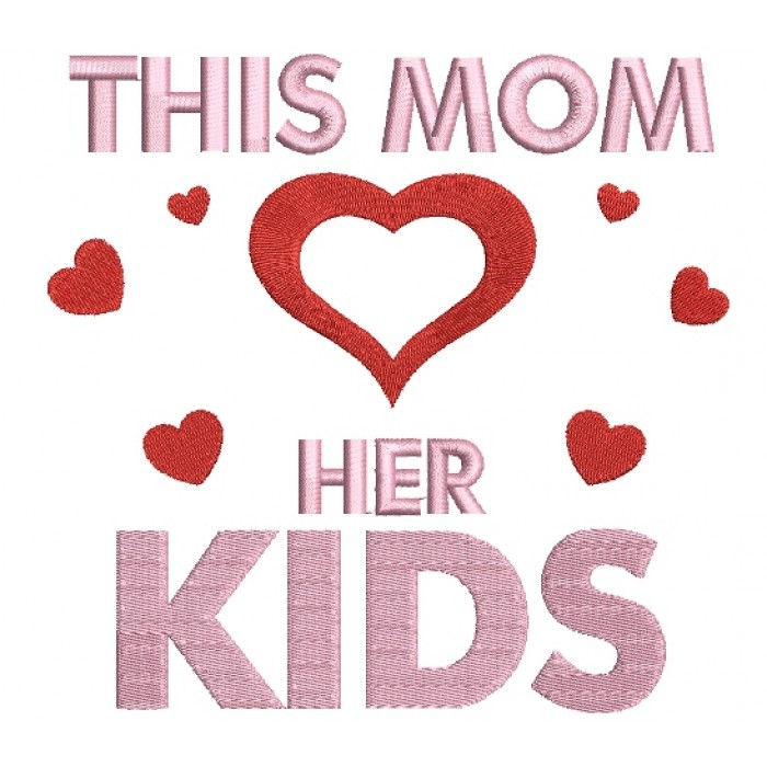 This Mom Loves Her Kids Heart Filled Machine Embroidery Digitized Design Pattern