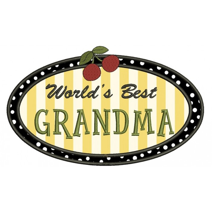 Worlds Best Grandma Applique Machine Embroidery Digitized Design Pattern