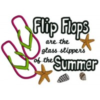 Flip Flops are the glass slippers of the summer Applique Machine Embroidery Digitized Design Pattern