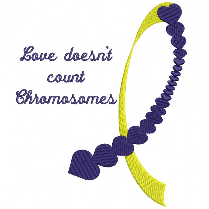 Love Does Not count Chromosomes Down Syndrome Awareness Filled Machine Embroidery Digitized Design Pattern