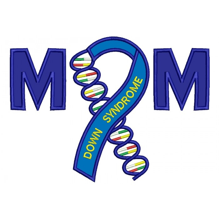 Mom Down Syndrome Awareness Applique Machine Embroidery Digitized Design Pattern
