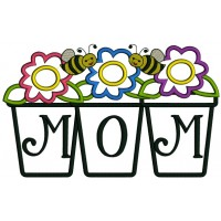 Mom Flower Pot with Flowers and Bees Applique Machine Embroidery Digitized Design Pattern