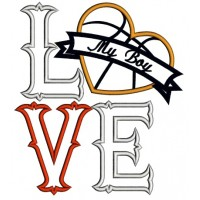 Love My Boy Basketball Heart Sports Applique Machine Embroidery Digitized Design Pattern