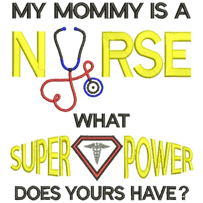 My Mommy is a Nurse Filled Machine Embroidery Digitized Design Pattern