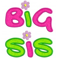 Big Sis (sister) Large Font Applique Machine Embroidery Digitized Design Pattern