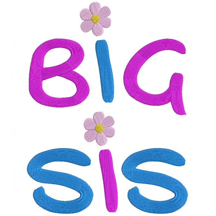Big Sis (Sister) Large Font Filled Machine Embroidery Digitized Design Pattern
