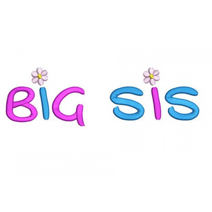Big Sis (Sister) With Flower Filled Machine Embroidery Digitized Design Pattern