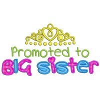Promoted to Big Sister with Tiara Applique Machine Embroidery Digitized Design Pattern
