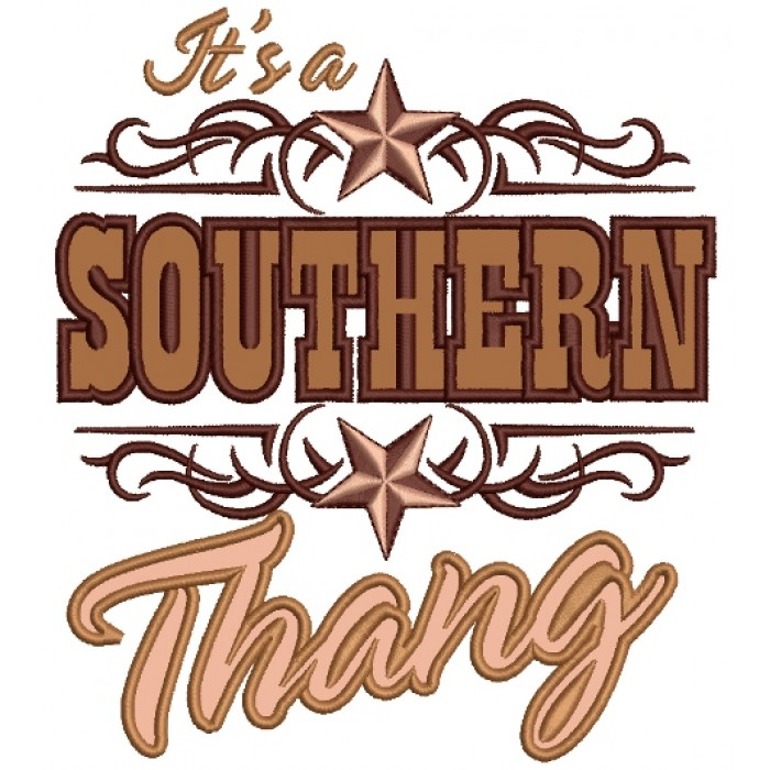 Its The Southern Thang Applique Machine Embroidery Digitized