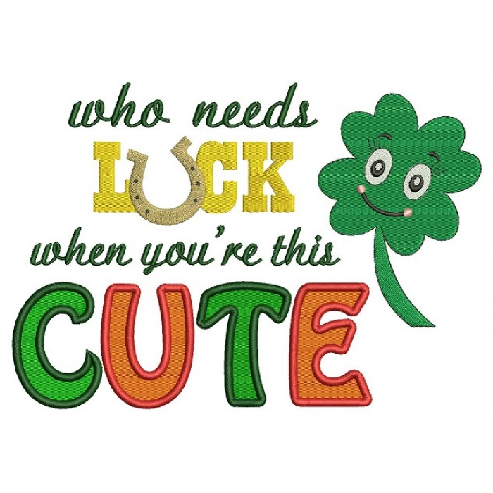 Who Needs Luck When You/'re This Cute