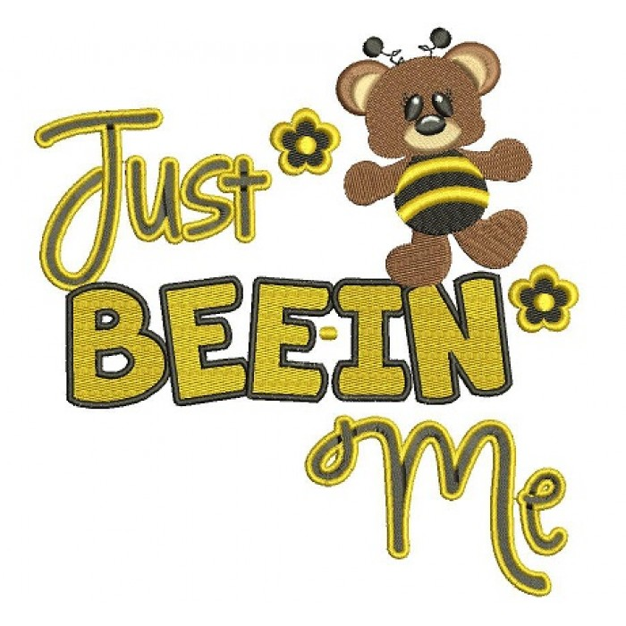 Just Beein Me Bear Bee Filled Machine Embroidery Digitized Design Pattern