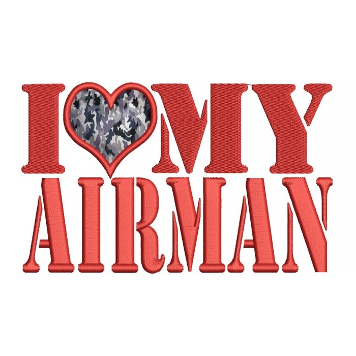 I love my Airman Military Air Force Applique Machine Embroidery Digitized Design Pattern - Instant Download - 4x4 , 5x7, and 6x10 -hoops