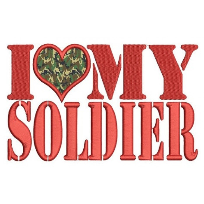 I Love My Soldier Military Applique Machine Embroidery Digitized