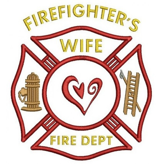Firefighters Wife Fire Department Applique Machine Embroidery Digitized Design Pattern - Instant Download - 4x4 , 5x7, 6x10