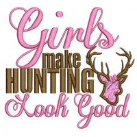 Girls Make Hunting Look Good Applique Machine Embroidery Digitized Design Pattern - Instant Download - 4x4 , 5x7, 6x10